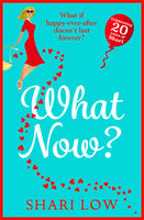 What Now? - Shari Low