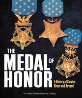 The Medal of Honor - The Editors of Boston Publishing Company