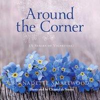 Around the Corner - Bernadette Smallwood