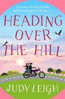 Heading Over the Hill - Judy Leigh