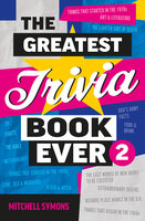 The Greatest Trivia Book Ever 2 - Mitchell Symons