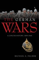 The German Wars - Michael Palmer