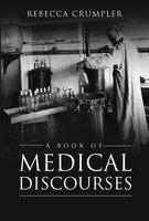 A Book of Medical Discourses - Rebecca Crumpler