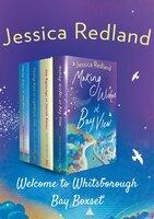 Welcome to Whitsborough Bay Box Set - Jessica Redland