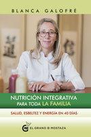 Nutrición integrativa para toda la familia - Blanca Galofré
