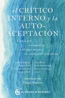 El crítico interno y la autoaceptación - Dr. Kristin Neff, Rick Hanson, Tara Brach
