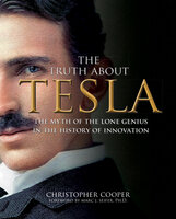 The Truth About Tesla - Christopher Cooper