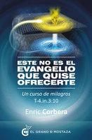 Este no es el Evangelio que quise ofrecerte - Enric Corbera