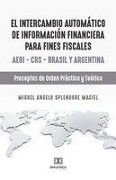 El intercambio automático de información financiera para fines fiscales - Miguel Angelo Splendore Maciel
