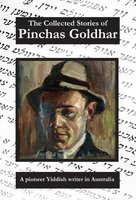 The Collected Stories of Pinchas Goldhar - Pinchas Goldhar