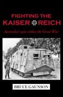 Fighting the Kaiserreich - Bruce Gaunson