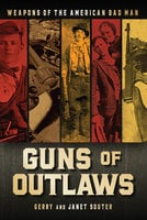 Guns of Outlaws - Gerry Souter, Janet Souter