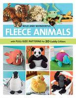 Wild and Wonderful Fleece Animals - Linda Carr