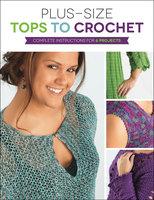 Plus Size Tops to Crochet - Margaret Hubert