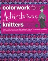Colorwork for Adventurous Knitters - Lori Ihnen