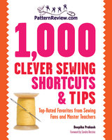 PatternReview.com 1,000 Clever Sewing Shortcuts and Tips - Deepika Prakash