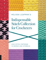 Melissa Leapman's Indispensable Stitch Collection for Crocheters - Melissa Leapman