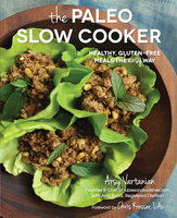 The Paleo Slow Cooker - Arsy Vartanian