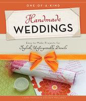 One-of-a-Kind Handmade Weddings - Colleen Mullaney, Laura Maffeo