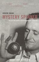 Mystery Spinner - Gideon Haigh