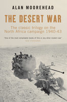 Desert War Trilogy - Alan Moorehead