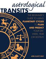 Astrological Transits - April Elliott Kent