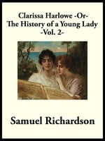 Clarissa Harlowe -or- The History of a Young Lady - Samuel Richardson