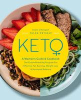 Keto: A Woman's Guide and Cookbook - Tasha Metcalf