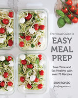 The Visual Guide to Easy Meal Prep - Erin Romeo