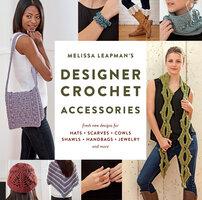 Melissa Leapman's Designer Crochet: Accessories - Melissa Leapman