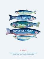 The Flexible Pescatarian - Jo Pratt