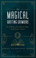 The Magical Writing Grimoire - Lisa Marie Basile