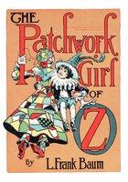 The Illustrated Patchwork Girl of Oz - L. Frank Baum