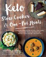 Keto Slow Cooker & One-Pot Meals - Martina Slajerova