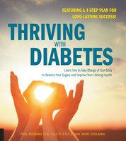 Thriving with Diabetes - Paul Rosman, David Edelman