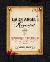 Dark Angels Revealed - Angela Grace