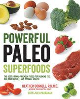 Powerful Paleo Superfoods - Heather Connell, Julia Maranan