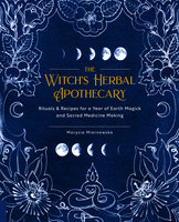 The Witch's Herbal Apothecary - Marysia Miernowska