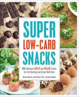 Super Low-Carb Snacks - Martina Slajerova, Dana Carpender, Landria Voigt