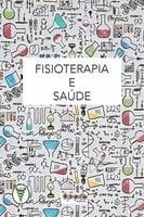 Fisioterapia e saúde - Fabiano Moura Dias