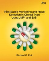 Risk-Based Monitoring and Fraud Detection in Clinical Trials Using JMP and SAS - Richard C. Zink