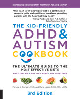 The Kid-Friendly ADHD & Autism Cookbook, 3rd edition - Pamela J. Compart, Dana Laake
