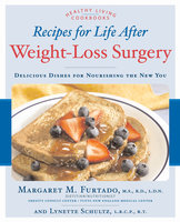 Recipes for Life After Weight-Loss Surgery - Margaret Furtado, Lynette Schultz