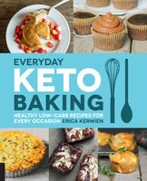 Everyday Keto Baking - Erica Kerwien