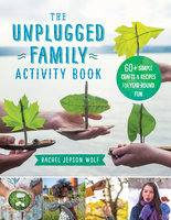 The Unplugged Family Activity Book - Rachel Jepson Wolf