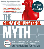 The Great Cholesterol Myth: Revised and Expanded - Jonny Bowden, Stephen T. Sinatra, M.D., F.A.C.C, C.N.S.
