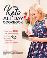 The Keto All Day Cookbook - Martina Slajerova