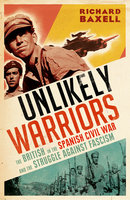 Unlikely Warriors - Richard Baxell