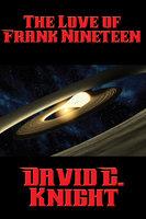 The Love of Frank Nineteen - David C. Knight
