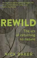 ReWild - Nick Baker
